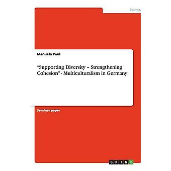 Supporting Diversity  Strengthening Cohesion  Multiculturalism in Germany by Paul & Manuela