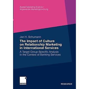 Effekterna av kultur på relationsmarknadsföring i internationella tjänster en Target GroupSpecific analys i samband med banktjänster av Schumann & Jan Hendrik