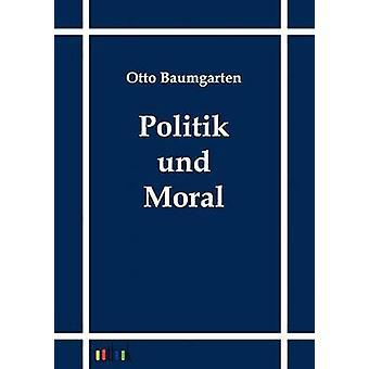 Politik Und Moral von Baumgarten & Otto