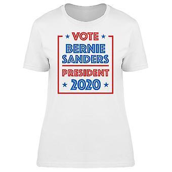 Stimmen Bernie Sanders Präsidentenwahl 2020 Frauen-T-Shirt