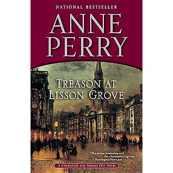 Treason at Lisson Grove - A Charlotte and Thomas Pitt Novel by Anne Pe