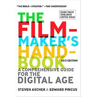 The Filmmaker's Handbook - A Comprehensive Guide for the Digital Age -