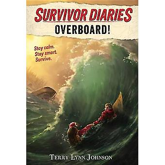 Overboard! by Terry Lynn Johnson - 9780544970106 Book
