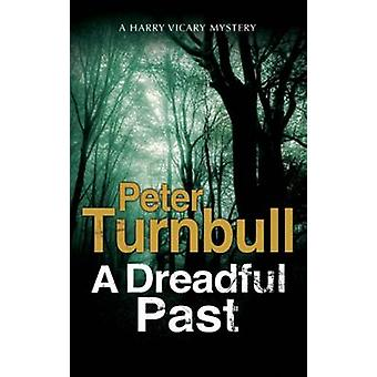 A Dreadful Past - A British Police Procedural by Peter Turnbull - 9780