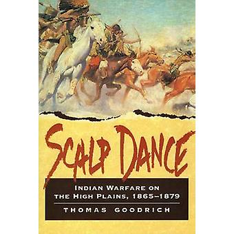 Scalp Dance - Indian Warfare on the High Plains by Thomas Goodrich - 9