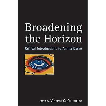 Broadening the Horizon - Critical Introductions to Amma Darko by Vince