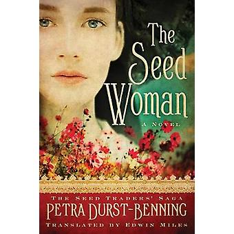 The Seed Woman by Petra Durst-Benning - 9781542047814 Book