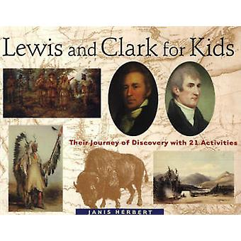 Lewis and Clark for Kids - Their Journey of Discovery with 21 Activiti