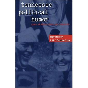 Tennessee Political Humor - Some Of These Jokes You Voted For by Roy H