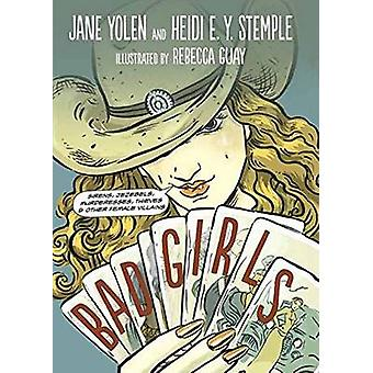 Bad Girls - Sirens - Jezebels - Murderesses - Thieves and Other Female