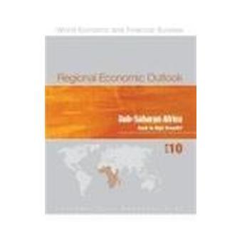 Regional Economic Outlook - Sub-Saharan Africa - April 2010 by IMF Sta