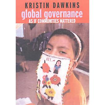 Global Governance - As If Communities Mattered by Kristin Dawkins - 97