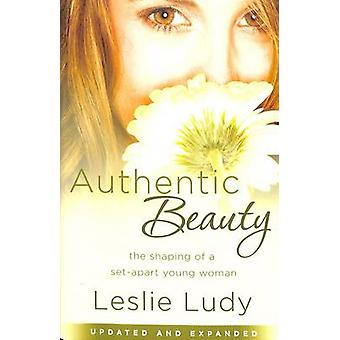 Authentic Beauty - The Shaping of a Set-Apart Young Woman (annotated e