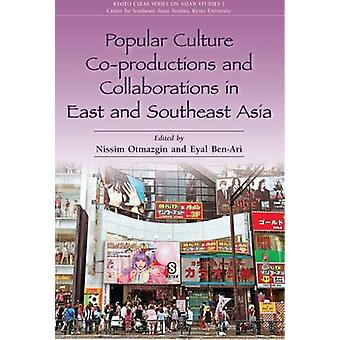 Popular Culture Co-Productions and Collaborations in East and Southea