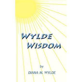 Wylde Wisdom par Wylde et Diana M.