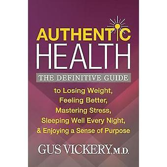 Autentiska hälsa - den definitiva guiden till att förlora vikt - känsla Bet