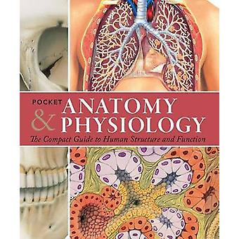 Pocket Anatomy & Physiology  - The Compact Guide to the Human Body and