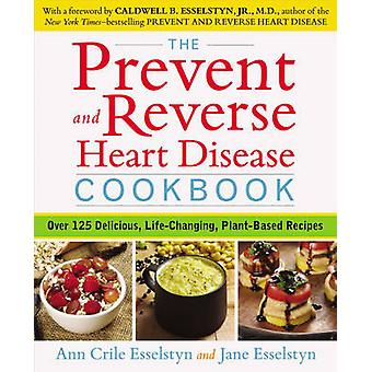 Prevent and Reverse Heart Disease Cookbook - Over 125 Delicious - Life