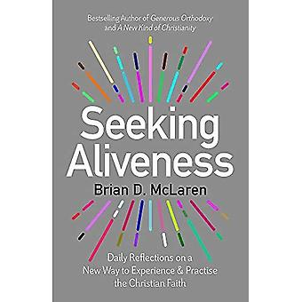 Söker aliveness: dagliga reflektioner på ett nytt sätt att uppleva och öva den kristna tron