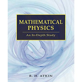 Mathematical Physics by Atkin & R H