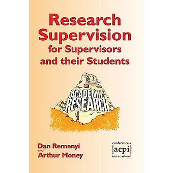 Research Supervision for Supervisors and their Students. 2nd Edition by Remenyi & Dan