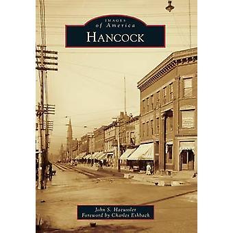 Hancock by John S Haeussler - Charles Eshbach - 9781467112352 Book
