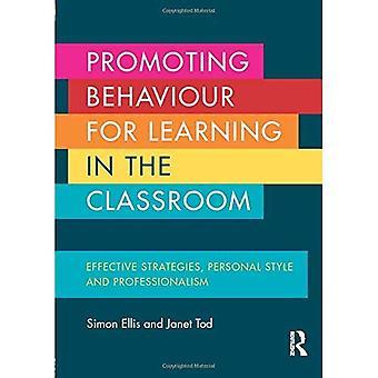 Verhalten für das Lernen im Unterricht zu fördern: wirksame Strategien, persönlichen Stil und Professionalität