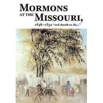 Mormons at the Missouri - Winter Quarters 1846-1852 by R. E. Bennett -