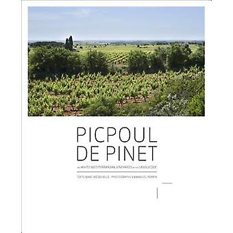 Picpoul de Pinet The White Mediterranean Vineyards of the L by Marc Medevielle