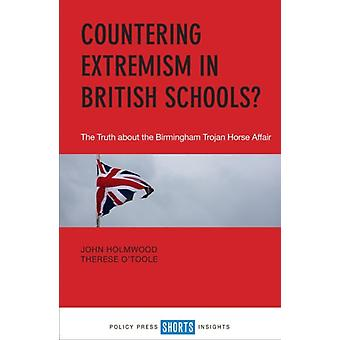 Countering Extremism in British Schools by Holmwood & John