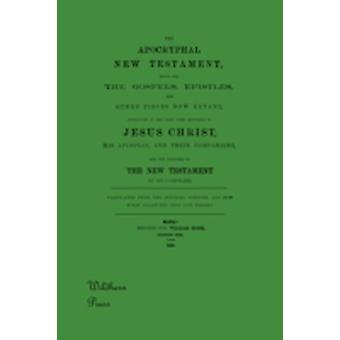 The Apocryphal New Testament by William Hone Published 1820 & Hone Publis