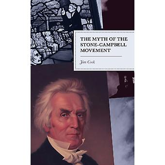 The Myth of the StoneCampbell Movement by Cook & Jim