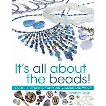 Its All About the Beads by Case & Barbara