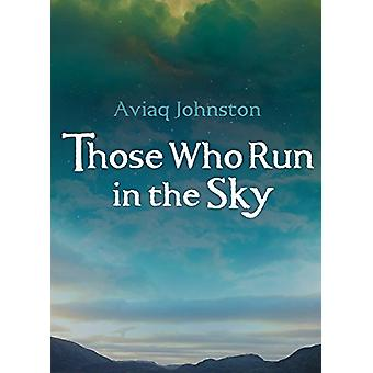 Those Who Run in the Sky by Aviaq Johnston - 9781772271218 Book