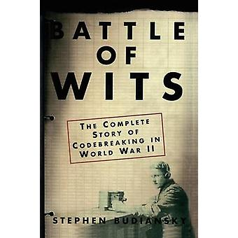 Battle of Wits The Complete Story of Codebreaking in World War II by Budiansky & Stephen