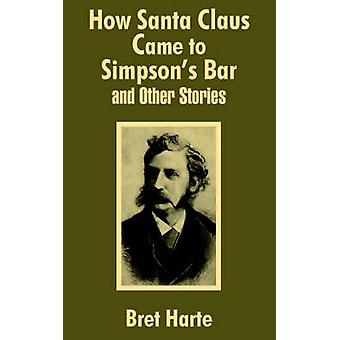 How Santa Claus Came to Simpsons Bar  Other Stories by Harte & Bret