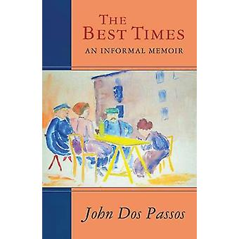 The Best Times by Dos Passos & John