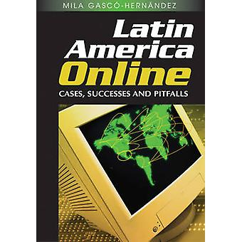 Latin America Online Cases Successes and Pitfalls by GascoHernandez & Mila