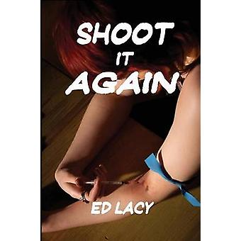 Shoot It Again by Lacy & Ed