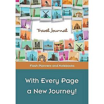 With Every Page a New Journey Travel Journal by Flash Planners and Notebooks