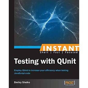Instant Testing with QUnit by Sheiko & Dmitry