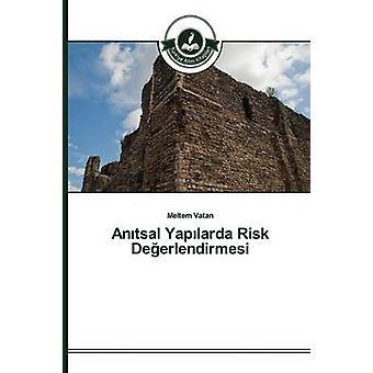 Antsal Yaplarda Risk Deerlendirmesi by Vatan Meltem