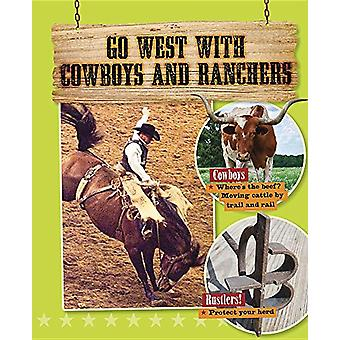 Go West with Cowboys and Ranchers by Tim Cooke - 9780778723226 Book