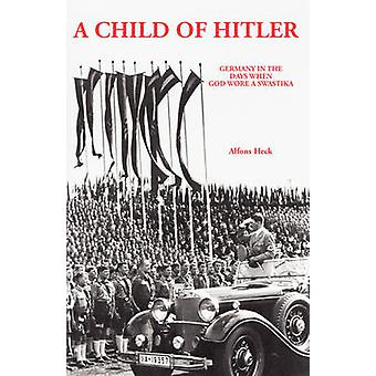 Child of Hitler by Alfons Heck - 9780939650446 Book