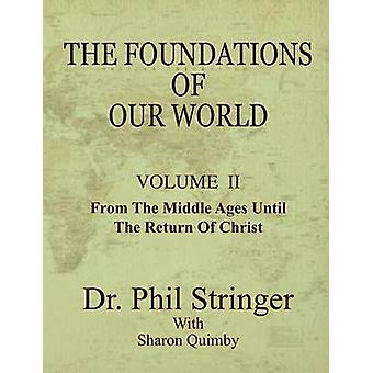 The Foundations of Our World Volume II by Stringer & Phil