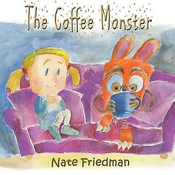 The Coffee Monster by Friedman & Nate