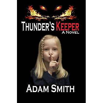 Thunders Keeper by Smith & Adam