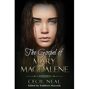 The Gospel of Mary Magdalene by Neal & Cecil