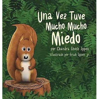 Una Vez Tuve Mucho Mucho Miedo by Ippen & Chandra Ghosh
