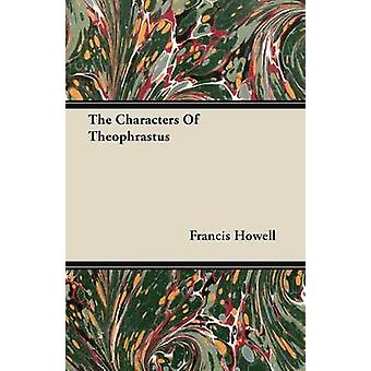 The Characters of Theophrastus by Howell & Francis